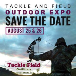 Tackle and Field Outdoor Expo August 25 and 26. Wanaque NJ